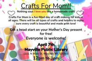 Crafts For Mom!! @ Mayville Public Library